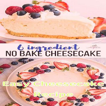 Easy Cheesecake Recipe This easy Cheesecake Recipe is totally no bake and made with just SIX ingred