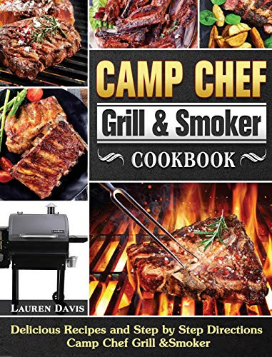 Camp Chef Grill amp Smoker Cookbook Delicious Recipes and