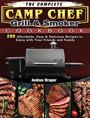 The Complete Camp Chef Grill amp Smoker Cookbook 200