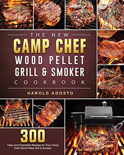 The New Camp Chef Wood Pellet Grill amp Smoker Cookbook 300