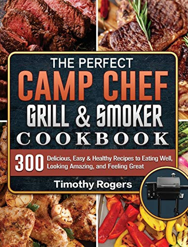 The Perfect Camp Chef Grill amp Smoker Cookbook 300
